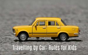 Travelling By Car: Rules For Kids